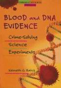 Blood and DNA Evidence: Crime-Solving Science Experiments