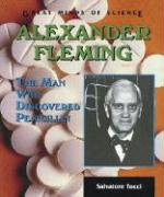 Alexander Fleming: The Man Who Discovered Penicillin (Great Minds of Science)