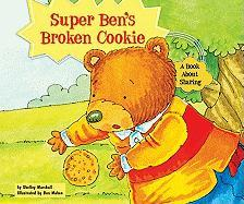 Super Ben's Broken Cookie: A Book about Sharing
