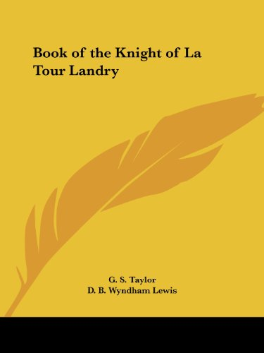 Book of the Knight of La Tour Landry - G. S. Taylor; D. B. Wyndham Lewis