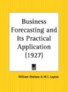Business Forecasting and Its Practical Application