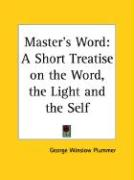 Master's Word: A Short Treatise on the Word, the Light and the Self