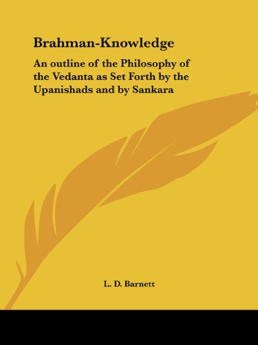 Brahman-Knowledge: An outline of the Philosophy of the Vedanta as Set Forth by the Upanishads and by Sankara - L.D. Barnett