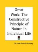Great Work: The Constructive Principle of Nature in Individual Life