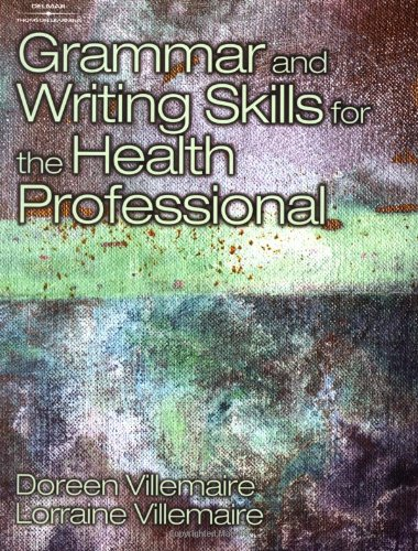 Grammar and Writing Skills for the Health Professional - Doreen Villemaire; Lorraine Villemaire