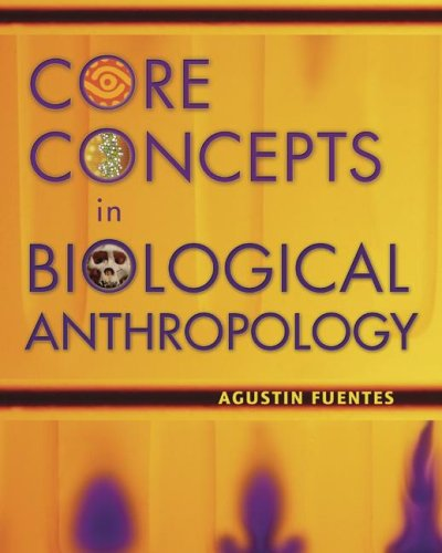 Core Concepts in Biological Anthropology - Agustin Fuentes