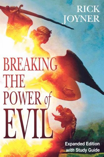 Breaking the Power of Evil Expanded Edition with Study Guide - Rick Joyner