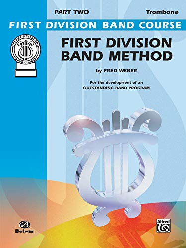 First Division Band Method, Part 2: Trombone (First Division Band Course) - Weber, Fred