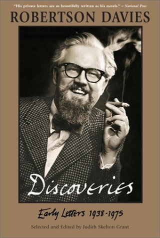 Robertson Davies Discoveries : Early Letters 1938-1975 - Robertson Davies