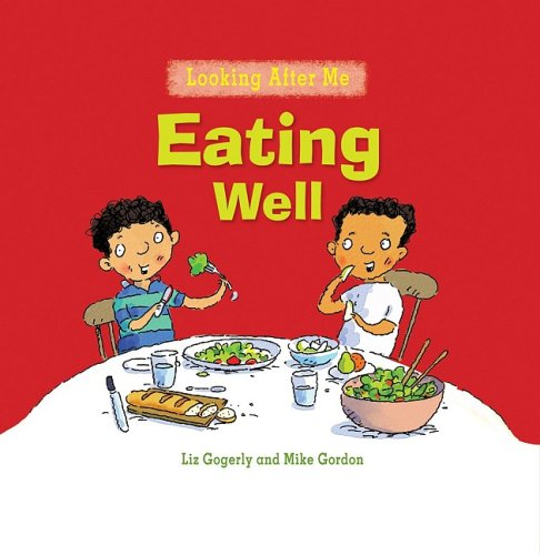 Eating Well (Looking After Me) - Liz Gogerly
