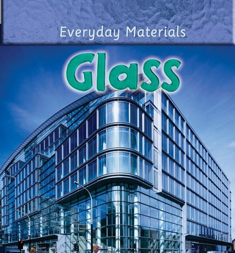 Glass (Everyday Materials) - Andrew Langley