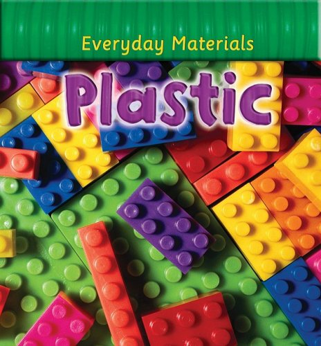 Plastic (Everyday Materials) - Andrew Langley