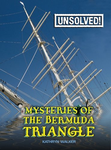 Mysteries of the Bermuda Triangle (Unsolved!) - Kathryn Walker