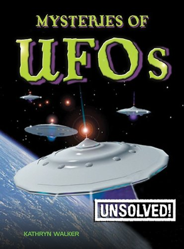 Mysteries of UFOs (Unsolved!) - Kathryn Walker