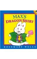 Title: Max's Dragon Shirt (Picture Puffin Books (Pb)) - Rosemary Wells