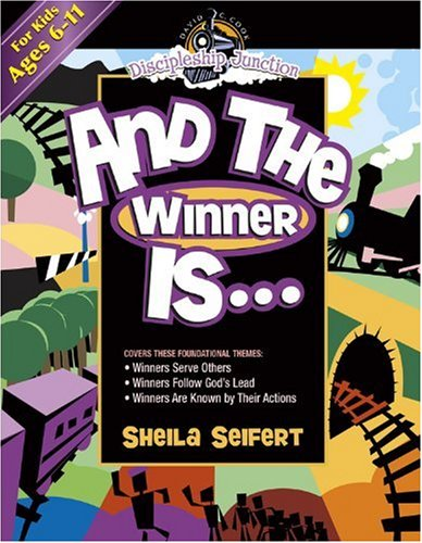 And the Winner Is (Discipleship Junction) - Sheila Seifert; Beth Naylor