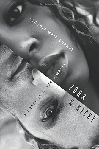 Zora and Nicky: A Novel in Black and White - Claudia Mair Burney