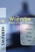 Hebrews: Live by Faith, Not by Sight