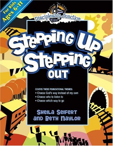 Stepping Up, Stepping Out (Discipleship Junction) - Sheila Seifert; Beth Naylor