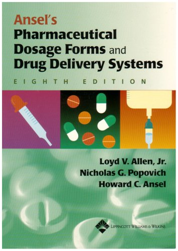 Ansel's Pharmaceutical Dosage Forms and Drug Delivery Systems - Loyd V Allen, Nicholas G Popovich, Howard C Ansel