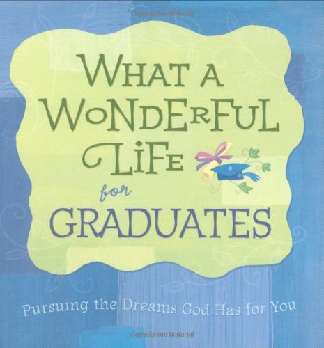 What a Wonderful Life for Graduates - Mark Gilroy