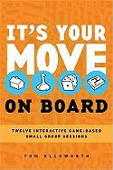 It's Your Move on Board: 12 Interactive Game-Based Small Group Sessions