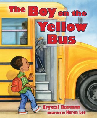 The Boy on the Yellow Bus - Crystal Bowman