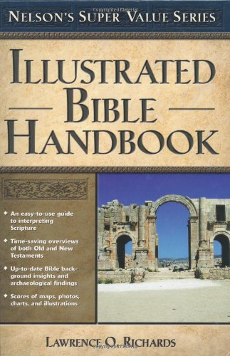 Illustrated Bible Handbook (Super Value Series) - Lawrence O. Richards