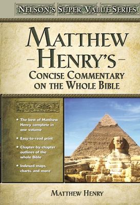 Nelson's Super Value Series : Matthew Henry's Concise Commentary on the Whole Bible - Matthew Henry