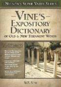 Vine's Expository Dictionary of the Old & New Testament Words