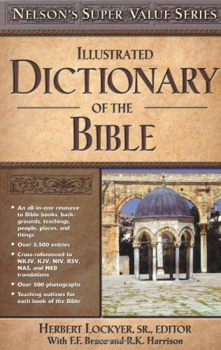 Illustrated Dictionary of the Bible (Super Value Series) - Herbert Lockyer; F. F. Bruce; R. K. Harrison