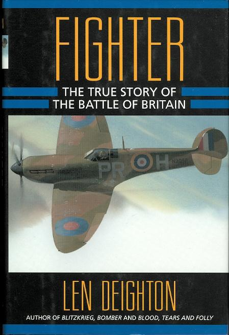 FIGHTER: THE TRUE STORY OF THE BATTLE OF BRITAIN. - Deighton, Len. Introduction by A.J.P. Taylor.