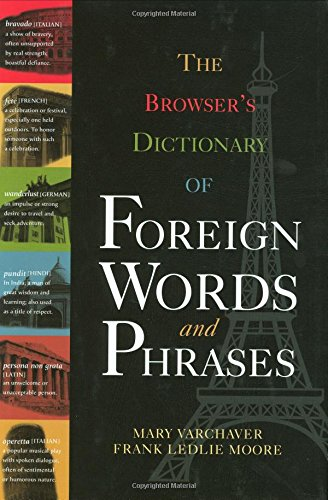 Broswer's Dictionary of Foreingn Words and Phrases - Mary Varchaver; Frank Ledlie Moore