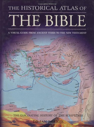Historical Atlas Of The Bible - BARNES, IAN