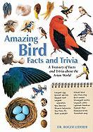 Amazing Bird Facts and Trivia: A Treasury of Facts and Trivia about the Avian World