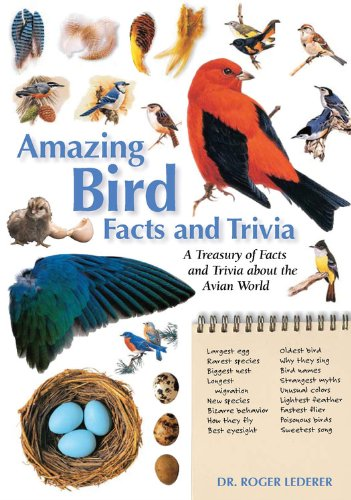 Amazing Bird Facts and Trivia: A Treasury of Facts and Trivia about the Avian World (Amazing Facts  &  Trivia) - Roger Lederer