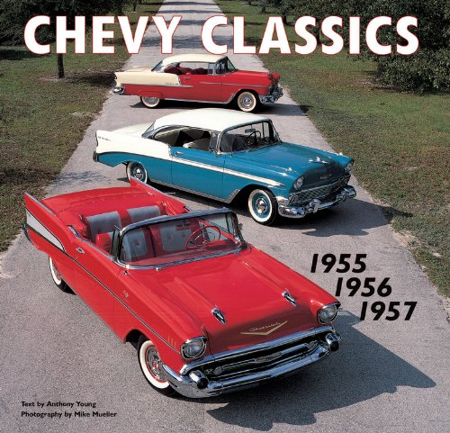 Chevy Classics: 1955 1956 1957 - Anthony Young