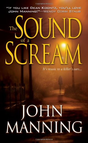 The Sound of a Scream - John Manning