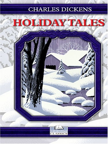 Holiday Tales of Charles Dickens - Charles Dickens