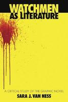 Watchmen as Literature: A Critical Study of the Graphic Novel