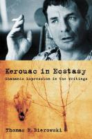 Kerouac in Ecstasy: Shamanic Expression in the Writings