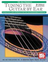 Tuning the Guitar by Ear: A Practical New Approach for the Uncompromising Musician
