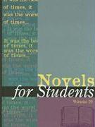 Novels for Students: Presenting Analysis, Context, and Criticism on Commonly Studied Novels