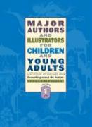 Major Authors and Illustrators for Children and Young Adults: A Selection of Sketches from Something about the Author