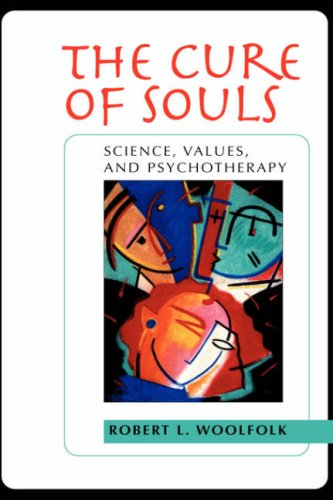 The Cure of Souls: Science, Values, and Psychotherapy (New Lexington Press Social and Behavioral Science Series) - Robert L. Woolfolk