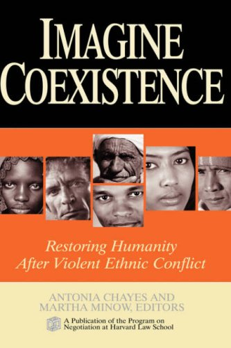 Imagine Coexistence: Restoring Humanity After Violent Ethnic Conflict - Antonia Chayes; Martha L. Minow