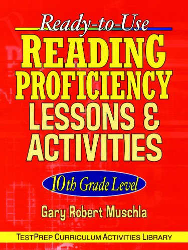 Ready-to-Use Reading Proficiency Lessons and Activities: 10th Grade Level - Gary Robert Muschla