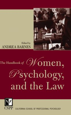 The Handbook of Women, Psychology, and the Law - Andrea Barnes