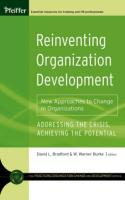 Reinventing Organization Development: New Approaches to Change in Organizations