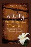 A Lily Among the Thorns: Imagining a New Christian Sexuality